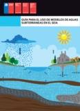 Guía para el uso de modelos de aguas subterráneas en el SEIA