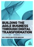 Building the Agile Business through Digital Transformation: How to Lead Digital Transformation
