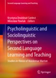 Psycholinguistic and Sociolinguistic Perspectives on Second Language Learning and Teaching: Studies in Honor of Waldemar Marton
