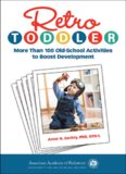 Retro Toddler: More Than 100 Old-School Activities to Boost Development