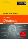 Duden. Wissen - Üben - Testen: Deutsch 10. Klasse