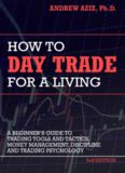How to Day Trade for a Living: A Beginner's Guide to Trading Tools and Tactics, Money Management