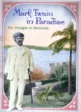 Mark Twain in Paradise: His Voyages to Bermuda (Mark Twain and His Circle Series)