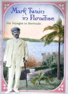 Mark Twain in Paradise: His Voyages to Bermuda (Mark Twain and His Circle Series)