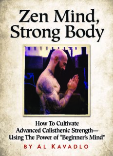 Mind Zen, Body Strong. How To Cultivate Advanced Calisthenic Strength-Using The Power Of Beginner's Mind