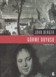 John Berger GÖRME DUYUSU