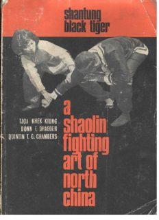 Shantung Black Tiger: A Shaolin Fighting Art of North China  Martial Arts   Self Defense