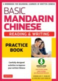 Basic Mandarin Chinese - Reading & Writing Practice Book: A Workbook for Beginning Learners of Written Chinese