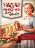 Canning, pickling, and freezing with Irma Harding : recipes to preserve food, family, and the American way