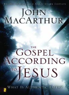 The Gospel According to Jesus: What Is Authentic Faith?