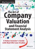 The Art of Company Valuation and Financial Statement Analysis: A Value Investor's Guide with Real-life Case Studies