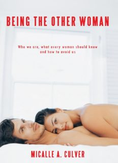 Being the Other Woman: Who We Are, What Every Woman Should Know and How to Avoid Us