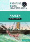 Kraken: Fact or Fiction? (Creature Scene Investigation)