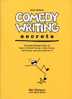 Comedy Writing Secrets: The Best-Selling Book on How to Think Funny, Write Funny, Act Funny, And Get Paid For It,