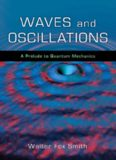 Waves and Oscillations: A Prelude to Quantum Mechanics