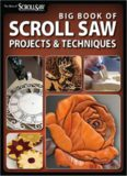 Big Book Of Scroll Saw Projects and Techniques