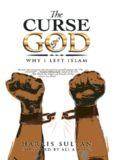 The Curse of God Why I Left Islam