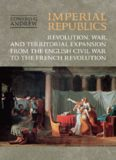 Imperial Republics: Revolution, War and Territorial Expansion from the English Civil War