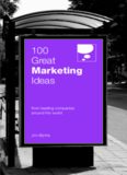 100 Great Marketing Ideas (100 Great Ideas)