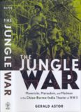 The Jungle War : Mavericks, Marauders, and Madmen in the China-Burma-India Theater of World War II