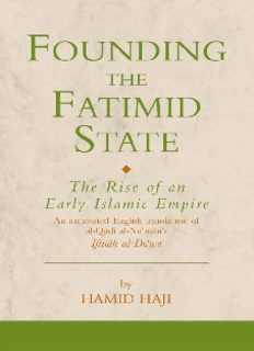 Founding the Fatimid State: The Rise of an Early Islamic Empire (Institute of Ismaili Studies Ismaili Texts and Translations)