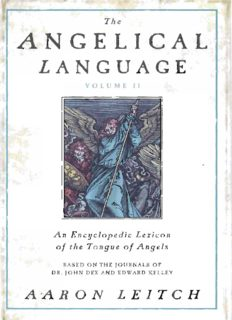 The Angelical Language, Volume II: An Encyclopedic Lexicon of the Tongue of Angels