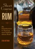 Short Course in Rum : A Guide to Tasting and Talking about Rum