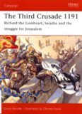 Osprey Campaign 161 - Third Crusade 1191 Richard the Lionheart, Saladin and the battle