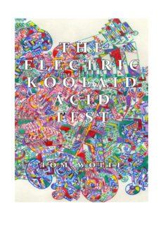 Tom Wolfe - The Electric Kool-Aid Acid Test.pdf