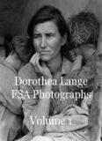 Dorothea Lange FSA Photographs Volume 1
