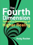 The Fourth Dimension: Toward a Geometry of Higher Reality