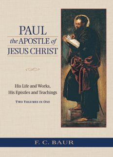Paul the Apostle of Jesus Christ: His Life and Works, His Epistles and Teachings