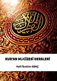 Kur'an Mucizesi Dersleri 1  - Halil İbrahim Genç