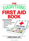 Everything First Aid Book: How to Handle Falls and Breaks, Choking, Cuts and Scrapes, Insect Bites