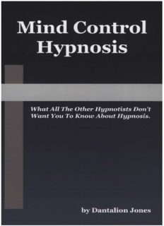 Mind Control Hypnosis: What All The Other Hypnotists Don't Want You To Know About Hypnosis