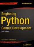 Beginning Python Games Development, 2nd Edition: With PyGame