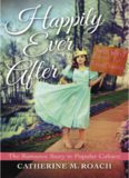 Happily Ever After: The Romance Story in Popular Culture