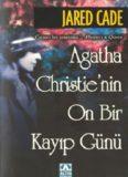 Agatha Christie'nin On Bir Kayıp Günü - Jared Cade