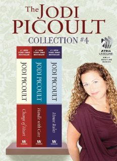 The Jodi Picoult Collection - 4 (Change of Heart; Handle with Care; House Rules)