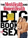 The Men's Health and Women's Health Big Book of Sex: Your Authoritative, Red-Hot Guide to the Sex of Your Dreams