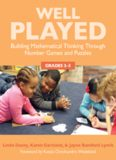 Well Played 3-5: Building Mathematical Thinking Through Number Games and Puzzles, Grades 3-5