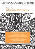 Madama Butterfly (Opera Classics Library Series) (Opera Classics Library)