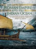 The Roman Empire and the Indian Ocean  Rome's Dealings with the Ancient Kingdoms of India, Africa and Arabia