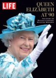 LIFE Queen Elizabeth at 90: The Story of Britain's Longest Reigning Monarch