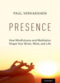 Presence: How Mindfulness and Meditation Shape Your Brain, Mind, and Life