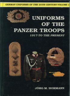 German Uniforms of the Twentieth Century - Uniforms of the Panzer Troops 1917 to the Present (German Uniforms of the 20th Century)