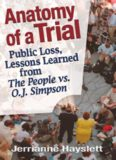 Anatomy of a trial: public loss, lessons learned from The People vs. O.J. Simpson