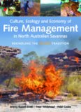 Culture, Ecology and Economy of  Fire Management in North Australian Savannas: Rekindling the Wurrk
