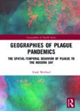 Geographies of Plague Pandemics: The Spatial-Temporal Behavior of Plague to the Modern Day