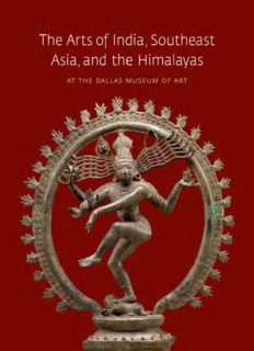 The Arts of India, Southeast Asia, and the Himalayas at the Dallas Museum of Art